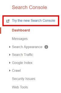 در منوی گوگل وبمستر تولز قدیمی، بر روی گزینه Try the new Search Console کلیک کنید.